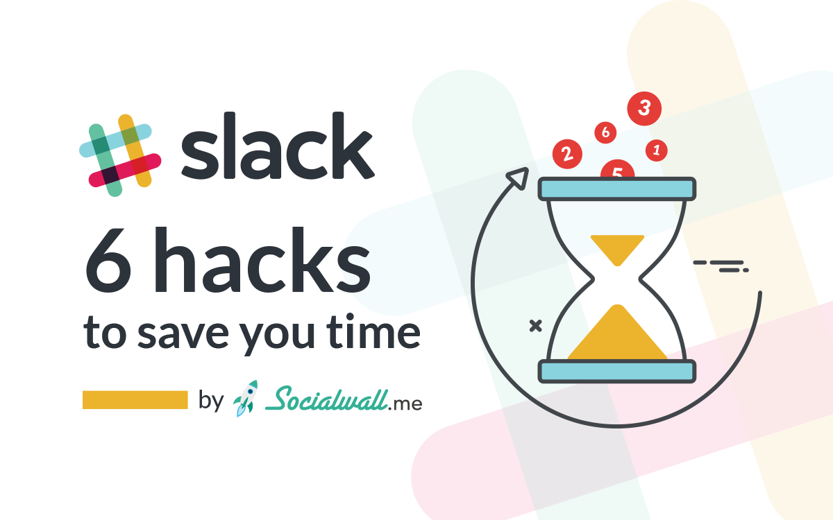 Best Practices For Slack: 6 Hacks To Save You Time - Social Wall